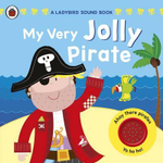 My Very Jolly Pirate : A Ladybird Sound Book - Ladybird