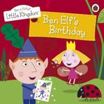 Ben Elf's Birthday Storybook : Ben and Holly's Little Kingdom - Ladybird
