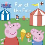 Peppa Pig : Fun at the Fair - Ladybird