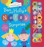 Ben and Holly's Noisy Surprise : Ben and Holly's Little Kingdom - Ladybird