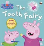 The Tooth Fairy : Peppa Pig Series - Ladybird