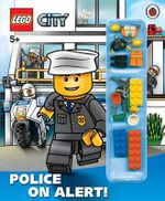 LEGO City : Police on Alert!  : Storybook with Lego Minifigures and Accessories - Ladybird