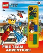 LEGO City : Fire Team Adventure  : Storybook with Lego Minifigures and Accessories - Ladybird