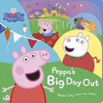 Peppa's Big Day Out : Peppa Pig Series - E1 Entertainment