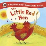 The Little Red Hen : Ladybird First Favourite Tales - Ronne Randall