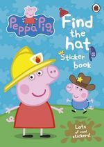Peppa Pig : Find-the-hat Sticker Book - Ladybird