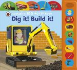 Dig It! Build It! Ladybird Big Noisy Book : Ladybird Big Noisy Book - Anita Ganeri