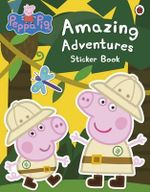 Amazing Adventures Sticker Book : Peppa Pig Series - Ladybird