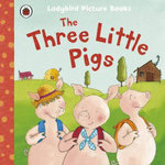The Three Little Pigs : Ladybird First Favourite Tales - Nicola Baxter