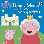 Peppa Pig : Peppa Meets the Queen - Ladybird