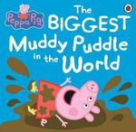 Peppa Pig : The Biggest Muddy Puddle in the World Picture Book - Ladybird