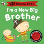 I'm a New Big Brother : A Pirate Pete Book - Amanda Li