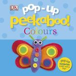 Pop-Up Peekaboo! Colours - Dorling Kindersley
