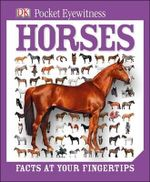 Pocket Eyewitness Horses : My Seasons Across the Color Line - Dorling Kindersley