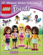 LEGO Friends Ultimate Sticker Collection : More Than 1000 Reusable Full-Colour Stickers - Beth Landis Hester