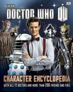 Doctor Who Character Encyclopedia - Dorling Kindersley