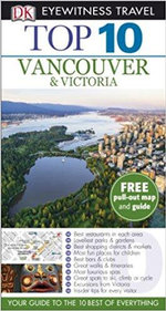 DK Eyewitness Top 10 Travel Guide : Vancouver & Victoria - Constance Brissenden