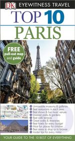 Paris DK Eyewitness Top 10 Travel Guide : Free pull out map & guide included - Mike Gerrard