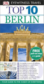 DK Eyewitness Top 10 Travel Guide : Berlin - Juergen Scheunemann