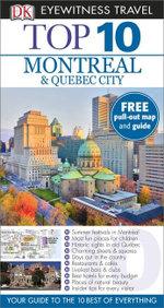 DK Eyewitness Top 10 Travel Guide : Montreal & Quebec City - Dorling Kindersley
