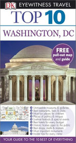 DK Eyewitness Top 10 Travel Guide : Washington DC : DK Eyewitness Top 10 Travel Guide - Dorling Kindersley