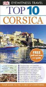 Corsica : DK Eyewitness Top 10 Travel Guide - DK Publishing