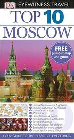 DK Eyewitness Top 10 Travel Guide : Moscow - Dorling Kindersley