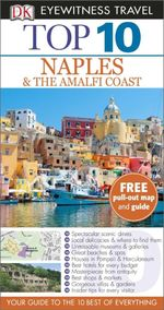 DK Eyewitness Top 10 Travel Guide : Naples & the Amalfi Coast - Dorling Kindersley