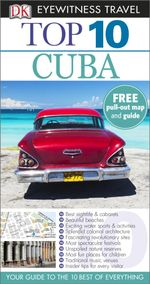 DK Eyewitness Top 10 Travel Guide : Cuba : DK Eyewitness Top 10 Travel Guide - Christopher Baker