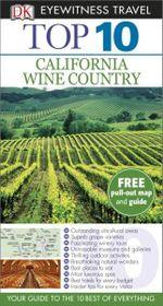 DK Eyewitness Top 10 Travel Guide : California Wine Country - Dorling Kindersley