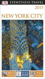 DK Eyewitness Travel Guide : New York City - Dorling Kindersley