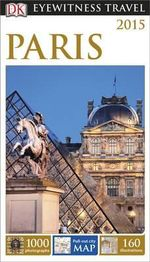 DK Eyewitness Travel Guide : Paris - Dorling Kindersley