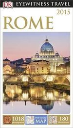 DK Eyewitness Travel Guide : Rome - Dorling Kindersley