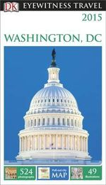DK Eyewitness Travel Guide : Washington, D.C. : DK Eyewitness Travel Guide - Dorling Kindersley