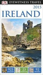 Dk Eyewitness Travel Guide : Ireland - Dorling Kindersley