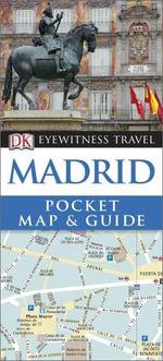Madrid : DK Eyewitness Pocket Map and Guide - Dorling Kindersley