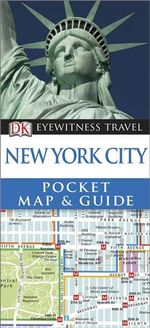 DK Eyewitness Pocket Map and Guide : New York City - Dorling Kindersley