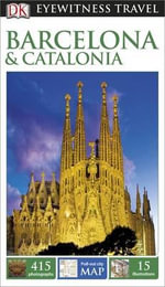 Barcelona & Catalonia DK Eyewitness Travel Guide : Pull out city map included  - Dorling Kindersley