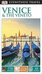 Venice & the Veneto DK Eyewitness Travel Guide : Pull out city map included - Dorling Kindersley