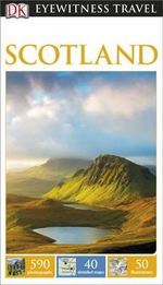 DK Eyewitness Travel Guide : Scotland : DK Eyewitness Travel Guide - Dorling Kindersley