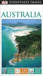 DK Eyewitness Travel Guide : Australia - Dorling Kindersley