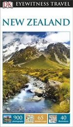 DK Eyewitness Travel Guide : New Zealand : DK Eyewitness Travel Guide - Dorling Kindersley