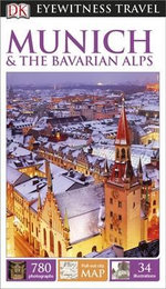 DK Eyewitness Travel Guide : Munich & the Bavarian Alps : DK Eyewitness Travel Guide - Dorling Kindersley