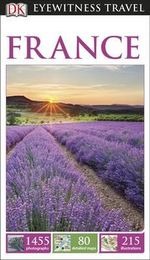 DK Eyewitness Travel Guide : France - Dorling Kindersley