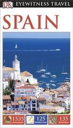 DK Eyewitness Travel Guide : Spain - Dorling Kindersley
