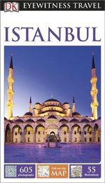 DK Eyewitness Travel Guide : Istanbul - Dorling Kindersley
