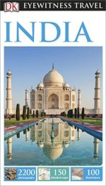 DK Eyewitness Travel Guide : India : DK Eyewitness Travel Guide - Dorling Kindersley