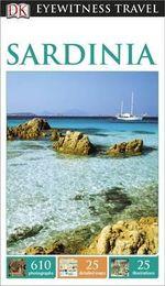 DK Eyewitness Travel Guide : Sardinia : DK Eyewitness Travel Guide - Dorling Kindersley