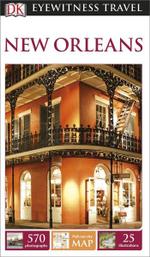 DK Eyewitness Travel Guide : New Orleans - Dorling Kindersley