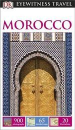 Morocco : DK Eyewitness Travel Guide   - Dorling Kindersley